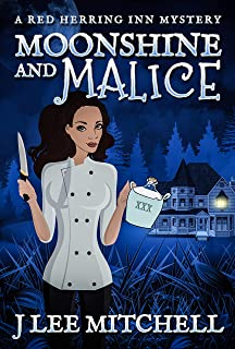 Moonshine and Malice: A Red Herring Inn Culinary Cozy Mystery (Red Herring Inn Mystery Book 2)
