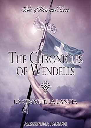 La croce e la lancia (The Chronicles of Wendells Vol. 2)