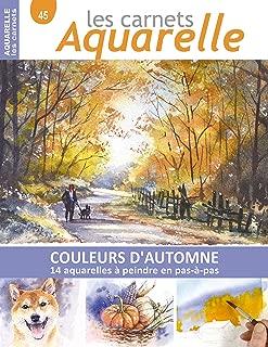 Les carnets aquarelle n°45: COULEURS D'AUTOMNE - 14 aquarelles à peindre en pas-à-pas (French Edition)