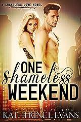 One Shameless Weekend: A Fake Boyfriend Accidental Pregnancy Romantic Comedy (Shameless Love Book 1) Kindle Edition