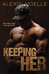 Keeping Her (Her Series) Kindle Edition