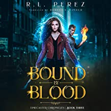 Bound by Blood: A Dark Fantasy Romance: The Timecaster Chronicles, Book 3