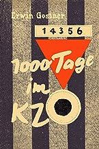 1000 Tage im KZ: Ein Erlebnisbericht aus den Konzentrationsl
