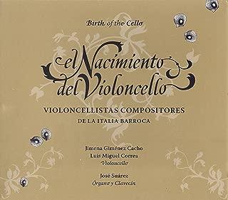 El Nacimiento del Violoncello, Violoncellistas Compositores de la Italia Barroca