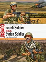 Israeli Soldier vs Syrian Soldier: Golan Heights 1967–73 (Combat Book 18)