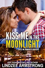 Kiss Me in the Moonlight (Kiss Me Romance Book 1)