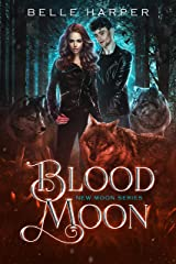Blood Moon (New Moon Series Book 2) Kindle Edition