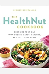The Healthnut Cookbook: Energize Your Day with Over 100 Easy, Healthy, and Delicious Meals (English Edition) Formato Kindle