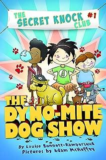 The Dyno-Mite Dog Show (The Secret Knock Club Book 1)