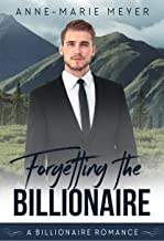 Forgetting the Billionaire: A Standalone Sweet Romance (A Clean Billionaire Romance Book 1)
