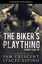 The Biker's Plaything (Straight to Hell MC Book 1)