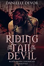 Riding on the Tail of the Devil (Blood Moon Chronicles - Corrupted Book 1)