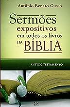 Sermões Expositivos em Todos os Livros da Bíblia. Antigo Testamento