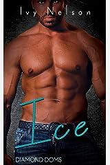 Ice: A Diamond Doms Novel Kindle Edition