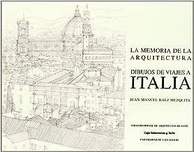 Memoria de la Arquitectura. Dibujos de Viajes a Italia