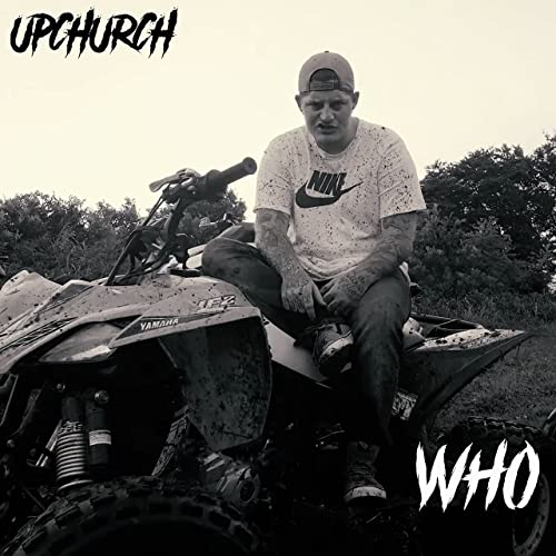 Who [Explicit] by Upchurch on Amazon Music - Amazon com