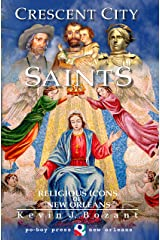 Crescent City Saints: Religious Icons of New Orleans Kindle Edition