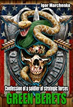 Green berets: Confession of a soldier of strategic forces (English Edition)