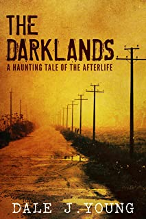 The Darklands: A Haunting Tale of the Afterlife (English Edition)