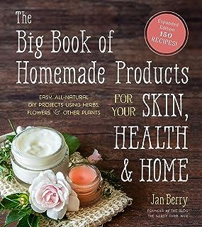 کتاب بزرگ محصولات خانگی برای پوست ، سلامتی و خانه شما: پروژه های ساده و کاملاً طبیعی DIY با استفاده از گیاهان ، گل ها و گیاهان دیگر