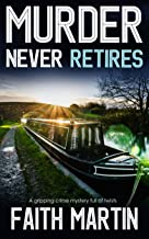 MURDER NEVER RETIRES a gripping crime mystery full of twists (DI Hillary Greene Book 12)