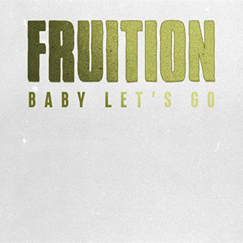 Baby Let's Go by Fruition on Amazon Music - Amazon com