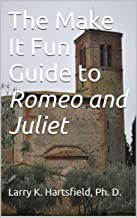 The Make It Fun Guide to Romeo and Juliet