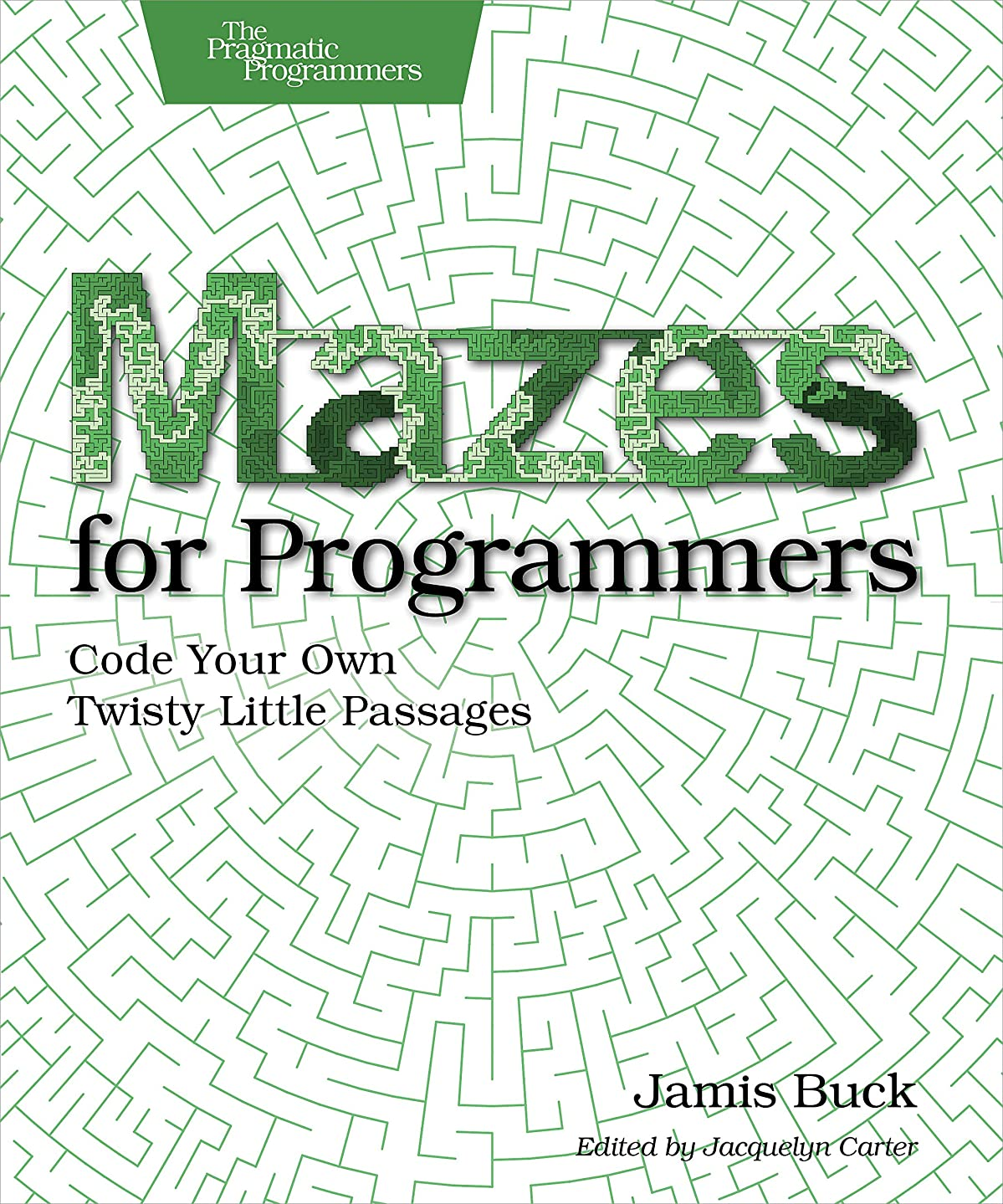 家事ゴム結核Mazes for Programmers: Code Your Own Twisty Little Passages (English Edition)