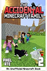 The Accidental Minecraft Family: Book 2: (An Unofficial Minecraft Book) Kindle Edition