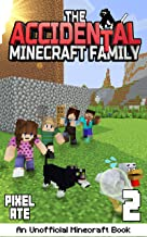 The Accidental Minecraft Family: Book 2: (An Unofficial Minecraft Book)