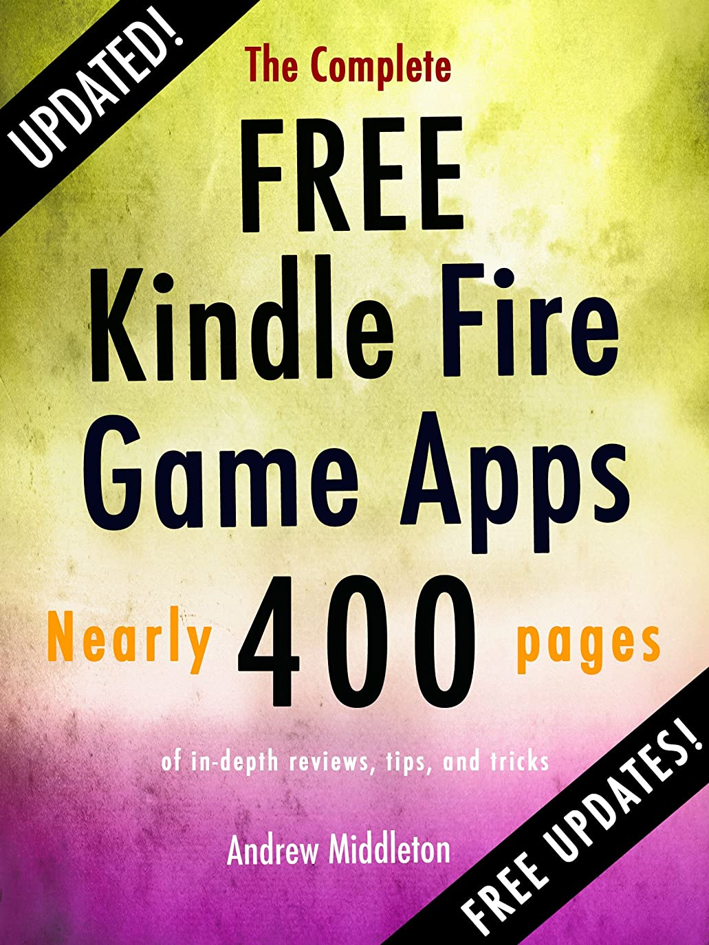 転倒セクタ承知しましたThe Complete Free Kindle Fire Game Apps (Free Kindle Fire Apps That Don't Suck Book 3) (English Edition)