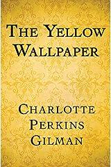 The Yellow Wallpaper (English Edition) eBook Kindle