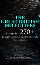 THE GREAT BRITISH DETECTIVES - Boxed Set: 270+ Thriller Classics & Murder Mysteries (Illustrated Edition): The Cases of Sherlock Holmes, Father Brown, ... Max Carrados, Hamilton Cleek and more