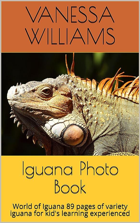 故障間購入Iguana Photo Book : World of Iguana 89 pages of variety iguana for kid's learning experienced (animal photo book 1) (English Edition)