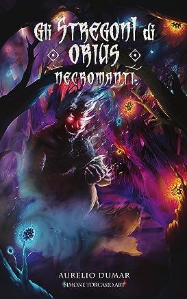 Gli Stregoni di Orius: Necromanti (1)