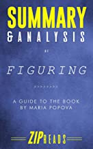 Summary & Analysis of Figuring: A Guide to the Book by Maria Popova