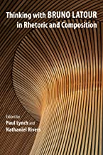 Thinking with Bruno Latour in Rhetoric and Composition (English Edition)