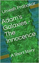 Adam's Galaxies - The Innocence: A Short Story (English Edition)
