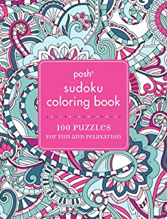 Posh Sudoku Adult Coloring Book: 100 Puzzles for Fun & Relaxation
