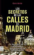Los secretos de las calles de Madrid: Descubra las curiosidades más relevantes de la Villa y Corte (Guías) (Spanish Edition)