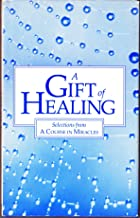 A Gift of Healing: Selections from A Course in Miracles
