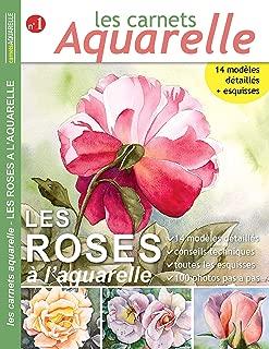 Les carnets aquarelle n°1: Peindre les roses à l'aquarelle (French Edition)