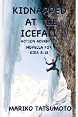 Kidnapped at the Icefall: Action Adventure Novella for Kids 8-12 Kindle Edition