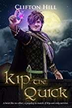 Kip the Quick: A New Adult Fantasy Adventure (English Edition)