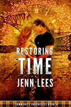 Restoring Time: Community Chronicles Book 4: A Scottish Time Travel Romance of a Different Kind