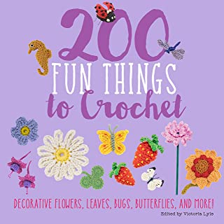200 Fun Things to Crochet: Decorative Flowers, Leaves, Bugs, Butterflies, and More! (Knit & Crochet)