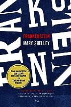 Frankenstein. Edición anotada para científicos, creadores y curiosos en general: Bicentenario 1818-2018 (Spanish Edition)