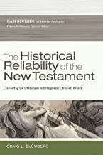 The Historical Reliability of the New Testament: Countering the Challenges to Evangelical Christian Beliefs (B&h Studies i...