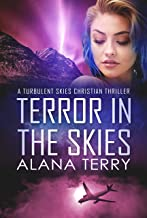 Terror in the Skies (A Turbulent Skies Christian Thriller Book 1)