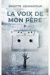 LA VOIX DE MON PÈRE (Biasotto) Format Kindle